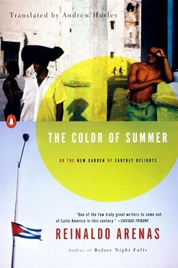 Book The Color Of Summer: Or The New Garden Of Earthly Delights by Reinaldo Arenas