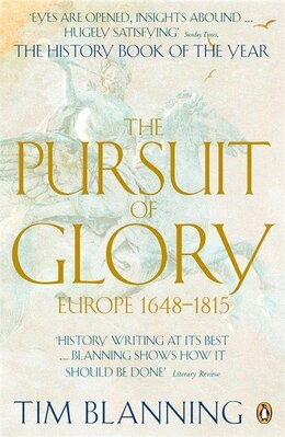 Book Pursuit Of Glory: Europe 1648 To 1815 by Tim Blanning