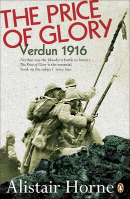 Book The Price Of Glory: Verdun 1916; Revised Edition by Alistair Horne