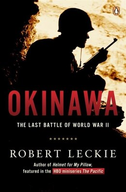 Book Okinawa: The Last Battle Of World War Ii by Robert Leckie