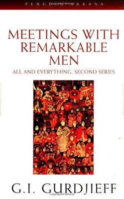 Book Meetings With Remarkable Men: All And Everything, 2nd Series by G. I. Gurdjieff