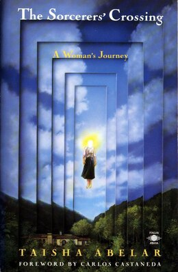 Book The Sorcerer's Crossing: A Woman's Journey by Taisha Abelar