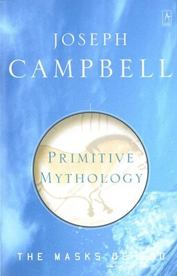 Book Primitive Mythology: The Masks Of God, Volume I by Joseph Campbell