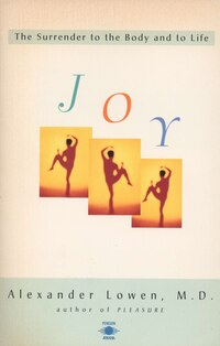 Joy: The Surrender To The Body And To Life