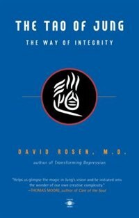 Book The Tao Of Jung: The Way Of Integrity by David H. Rosen