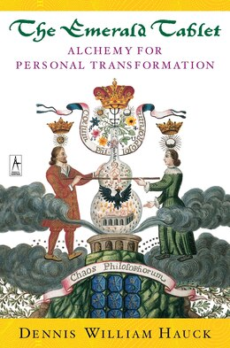 Book The Emerald Tablet: Alchemy Of Personal Transformation by Dennis William Hauck