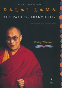 Book The Path To Tranquility: Daily Wisdom by Dalai Lama Dalai Lama
