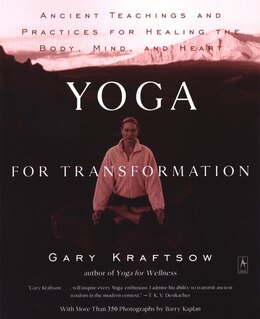 Book Yoga For Transformation: Ancient Teachings And Practices For Healing The Body, Mind,and Heart by Gary Kraftsow