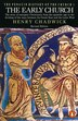 The Early Church: The Story Of Emergent Christianity, Revised Edition by Henry Chadwick