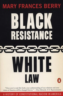 Book Black Resistance/white Law: A History Of Constitutional Racism In America by Mary Frances Berry