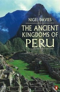 Book The Ancient Kingdoms Of Peru by Nigel Davies