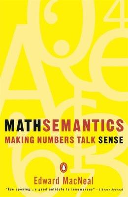 Book Mathsemantics: Making Numbers Talk Sense by Edward MacNeal