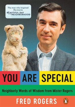 Book You Are Special: Words Of Wisdom For All Ages From A Beloved Neighbor by Fred Rogers