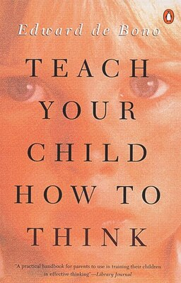 Book Teach Your Child How to Think by Edward De Bono