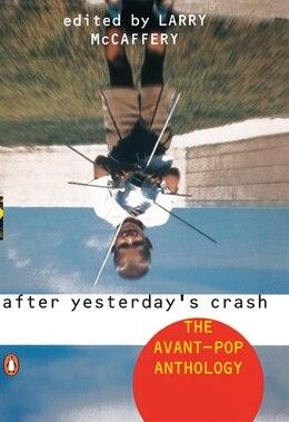 Book After Yesterday's Crash: The Avant-pop Anthology by Larry McCaffery
