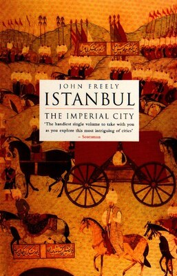 Book Istanbul: The Imperial City by John Freely