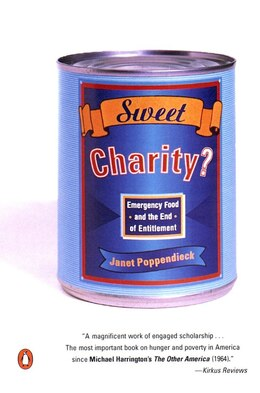 Book Sweet Charity?: Emergency Food And The End Of Entitlement by Janet Poppendieck
