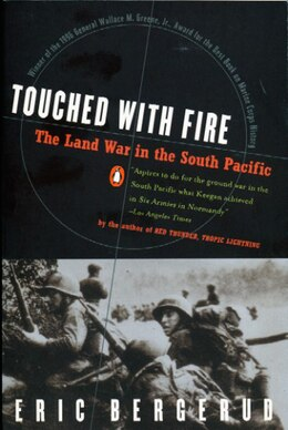 Book Touched With Fire: The Land War In The South Pacific by Eric M. Bergerud