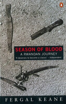 Book Season Of Blood: A Rwandan Journey by Fergal Keane