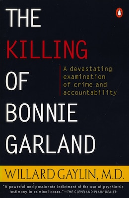 Book The Killing Of Bonnie Garland: A Question Of Justice by Willard Gaylin