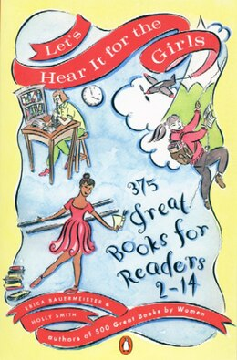Book Let's Hear It For The Girls: 375 Great Books For Readers 2-14 by Erica Bauermeister