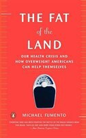 Book The Fat Of The Land: The Obesity Epidemic And How Overweight Americans Can Help Themselves by Michael Fumento