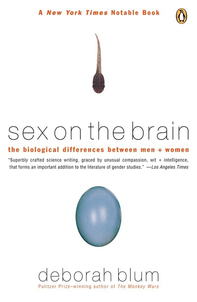 Sex On The Brain: The Biological Differences Between Men And Women by Deborah Blum