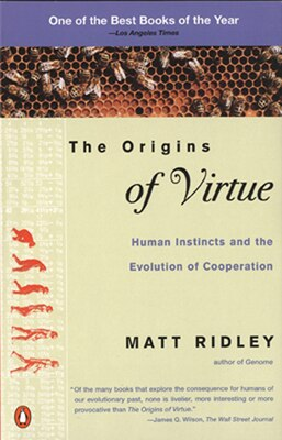 Book The Origins Of Virtue: Human Instincts And The Evolution Of Cooperation by Matt Ridley