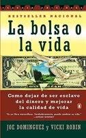 Book Bolsa O La Vida, La: Como Deja De Ser Exclavo Del Dinero Y Mejorar La Calidad Devida by Joe Dominguez