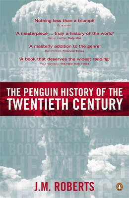 Book The Penguin History Of The Twentieth Century: The History Of The World, 1901 To The Present by J. M. Roberts