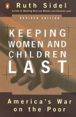 Book Keeping Women And Children Last: America's War On The Poor, Revised Edition by Ruth Sidel