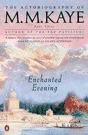 Book Autobiography Of M M Kaye 03 Enchanted Evening by M M Kaye