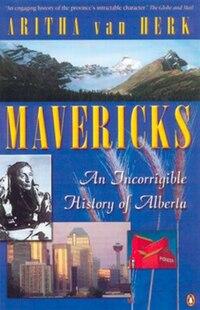 Mavericks: An Incorrigible History Of Alberta
