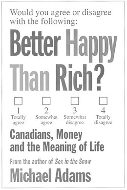 Book Better Happy Than Rich: Canadians, Money And The Meaning Of Life by Michael Adams