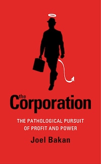 Corporation: The Pathological Pursuit Of Profit And Power