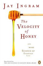 Velocity Of Honey: And More Science Of Everyday Life