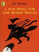 Book A Bad Spell For The Worst Witch by Jill Murphy