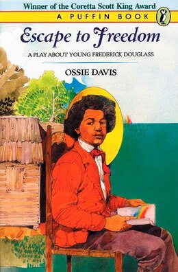 Book Escape To Freedom: A Play About Young Frederick Douglass by Ossie Davis