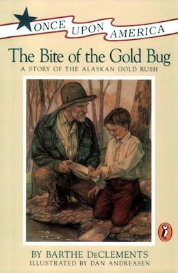Book The Bite Of The Gold Bug: A Story Of The Alaskan Gold Rush by Barthe Declements