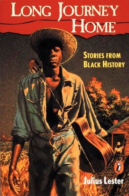Book The Long Journey Home: Stories From Black History by Julius Lester