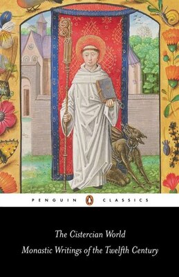 Book The Cistercian World: Monastic Writings Of The Twelfth Century by Pauline M. Various