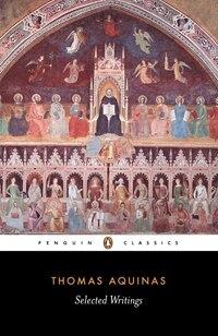Selected Writings Of Thomas Aquinas