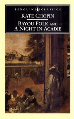 Book Bayou Folk And A Night In Acadie by Kate Chopin