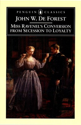 Book Miss Ravenel's Conversion From Secessions To Loyalty by John W. De Forest