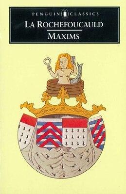 Book Maxims by Rochefoucauld Francois La Rochefoucauld