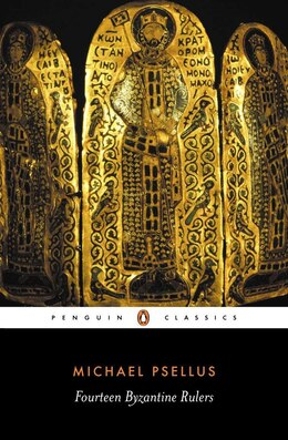 Book Fourteen Byzantine Rulers: The Chronographia Of Michael Psellus by Michael Psellus