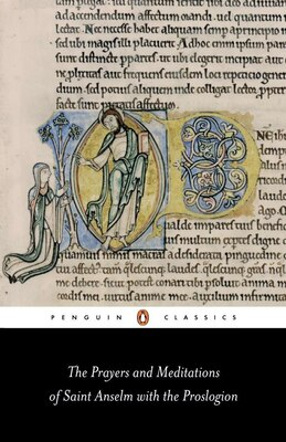 Book Prayers And Meditations Of St. Anselm With The Proslogion by R. W. Anselm Of Aosta