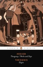 Hesiod And Theognis: Theogony, Works And Days, And Elegies