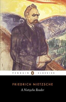Book A Nietzsche Reader by Friedrich Nietzsche