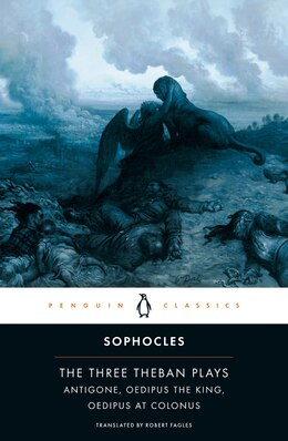Book The Three Theban Plays: Antigone; Oedipus The King; Oedipus At Colonus by Bernard Sophocles